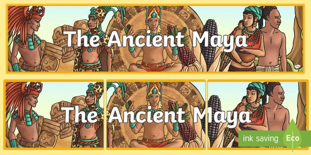The Ancient Maya Display Banner - ancient mayans, banner, mayan