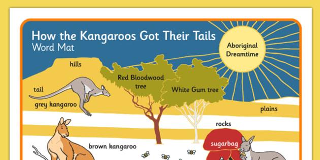 Aboriginal Dreamtime How the Kangaroos Got Their Tails Word Mat - australia, aboriginal, dreamtime, how the kangaroos got their tails, word mat