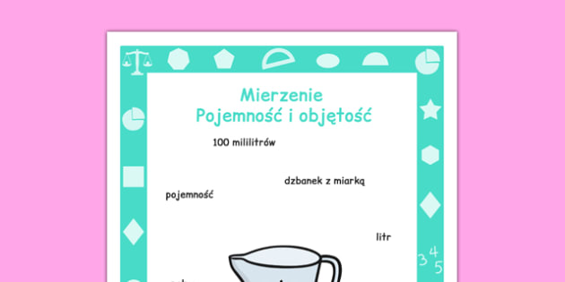 Plakat Mierzenie Pojemność i objętość po polsku - matematyka - year 1, yr1, ks1, measure, ssm, capacity, volume, measurement, display, maths, visual aid, polish, poland, eal