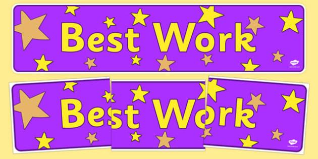 Best Work Display Banner - best work, award, well done, display, banner, poster, sign, reward, good work