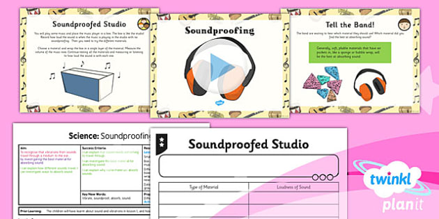PlanIt - Science Year 4 - Sound Lesson 5: Sound Proofing Lesson Pack - planit, science, year 4, sound