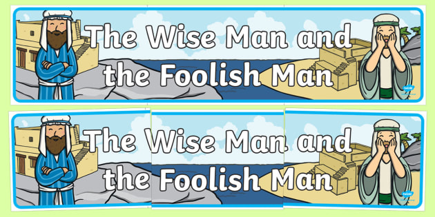 The Wise Man And The Foolish Man Display Banner - the wise man, the foolish man, wise, foolish, sand, rock, display, banner, poster, sign, rain, houses, building, house, bible story, bible