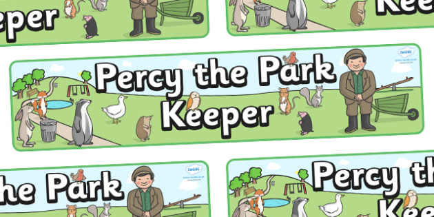 Display Banner to Support Teaching on Percy The Park Keeper - Percy the Park Keeper, Luke Frearson, park, story, story book, display, banner, sign, poster, park, rabbit, fox, acorn, shed, wheelbarrow, mole, owl, story resources,
