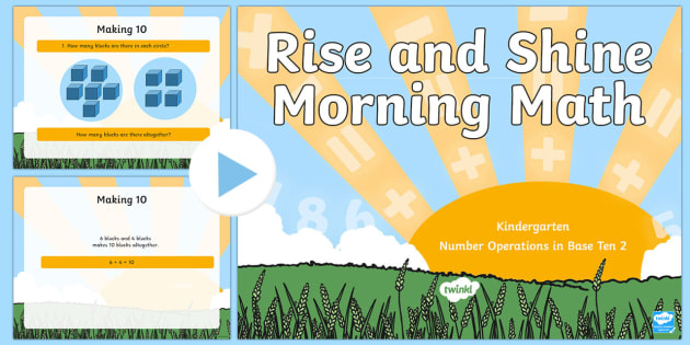 Rise and Shine Kindergarten Morning Math Operations in Base Ten (2) PowerPoint - Morning Work, Kindergarten Math, Operations in Base Ten, Making 10, number bonds, addition,
