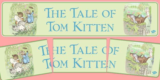 Beatrix Potter - The Tale of Tom Kitten Display Banner - beatrix potter, story, story book, tale, tom kitten, display banner, display, banner