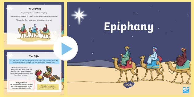 KS1 Epiphany PowerPoint - KS1 Epiphany, Epiphany, information about Epiphany, the wise men, magi, baby Jesus, nativity, celebr