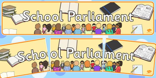 School Parliament Display Banner - header, title, school, management, democracy, head boy, head girl, leaders, team, house, ks1, ks2, whole, assembly