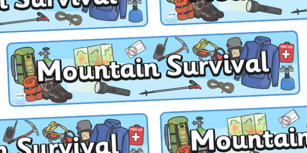 Mountain Survival Display Banner - Mountain, mountains, survival, mountain survival, topic, geography, display, banner, sign, poster, map, cagoule, first aid kit, rucksack, backpack, gas stove, walking boots, what to you need