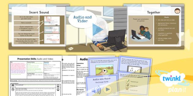 PlanIt - Computing Year 3 - Presentation Skills Lesson 5: Audio and Video Lesson Pack - planit, computing, year 3, presentation skills, unit, lesson 5