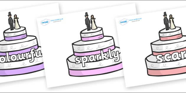 Wow Words on Wedding Cakes - Wow words, adjectives, VCOP, describing, Wow, display, poster, wow display, tasty, scary, ugly, beautiful, colourful sharp, bouncy
