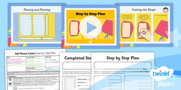 PlanIt - DT UKS2 - Felt Phone Cases Lesson 5: Step by Step Plan Lesson Pack