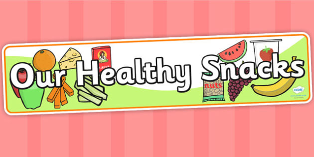 Our Healthy Snack Display Banner Healthy Healty Eating