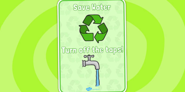 Eco And Recycling Turn Off the Taps Display Poster - Eco and Recycling, environment, recycling, eco, display, banner, sign, poster, friendly, Eco school,  reuse, reduce, emission, Eco, recycle, paper, saving, turn off, lights, electricity, eco class
