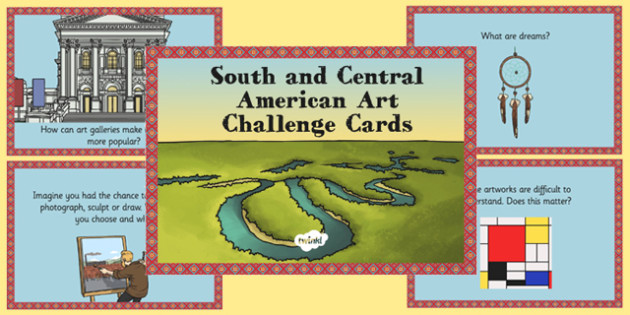 South and Central American Art Challenge Cards - south, central, america, art, challenge cards