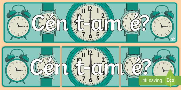 Cén t am é? Display Banner-Irish - Requests - ROI, Gaeilge, Irish, Time, Clocks, am, an t-am, clog, Cén t-am é, what time is it?,Iris