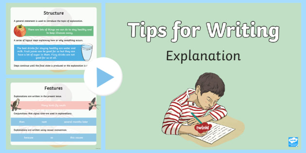 Tips for Writing Explanations PowerPoint - explanations, writing explanations, writing an explanation, how to write an explanation, explanations powerpoint
