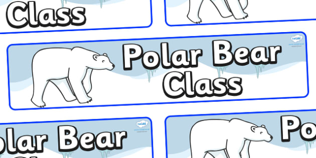Polar Bear Themed Classroom Display Banner - Themed banner, banner, display banner, Classroom labels, Area labels, Poster, Display, Areas