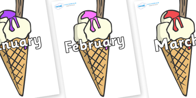 Months of the Year on Ice Cream Cones to Support Teaching on The Very Hungry Caterpillar - Months of the Year, Months poster, Months display, display, poster, frieze, Months, month, January, February, March, April, May, June, July, August, September