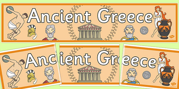 Ancient Greece Display Banner - Ancient Greeks, history, Greeks, display, banner, sign, poster, Greece, Olympic games, Homer, Athens, Alexander the Great , theatre, parthenon, Sparta, peloponnesian war, persians