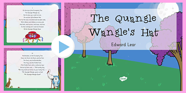 The Quangle Wangle's Hat Edward Lear Poem PowerPoint - Edward Lear, poem, poetry, literature, key stage 2, English