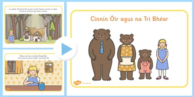 Cinnín Óir agus na Trí Bhéar - Goldilocks and the Three Bears Irish Gaeilge Story PowerPoint - goldilocks and the three bears, cinnin oir agus na tri bhear, irish, gaeilge, story powerpoint