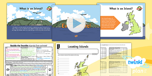 PlanIt - Geography Year 2 - Beside the Seaside Lesson 5: Islands Everywhere Lesson Pack Lesson Pack