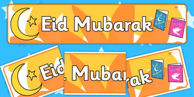 Eid Mubarak Display Banner - Eid, festival, celebration, Islam, muslim, display, banner, sign, poster, Eid, Eid-Ul-Fitr, Quran, Salat, henna, fasting