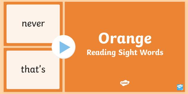 New Zealand Orange Reading Sight Words PowerPoint - Literacy, Orange, Colour Wheel, Reading, Sight Words, nz, new zealand, english, ppt, slideshow