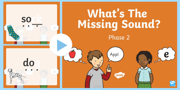 What's the Missing Phase 2 Final Sound? PowerPoint - phase 2