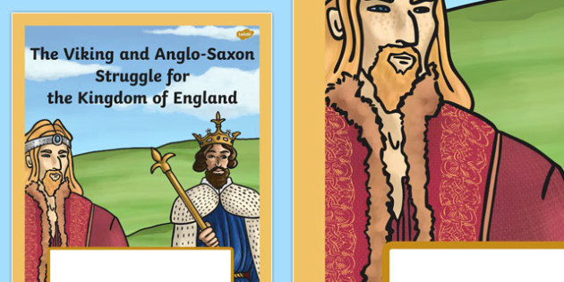 The Viking and Anglo Saxon Struggle for the King of England Book