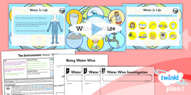 PlanIt - Science Year 2 - The Environment Lesson 5: Water Wise Lesson Pack - planit, science, year 2, lesson 5