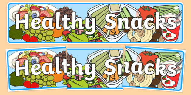 Healthy Snacks Display Banner -  Healthy snack Sign, Classroom Area Signs, KS1, health, healthy eating, snack time, snack, food, Banner, Foundation Stage Area Signs, Classroom labels, Area labels, Area Signs, Classroom Areas, Poster, Display