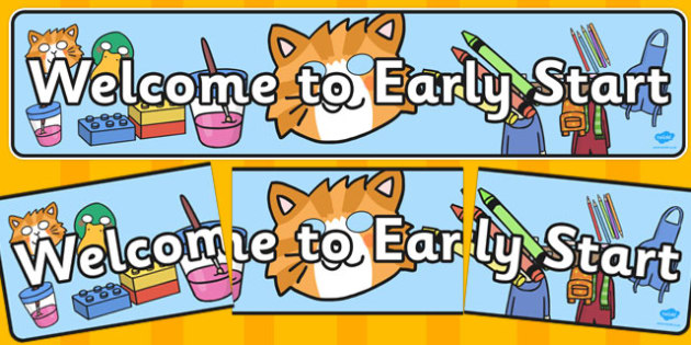 Welcome to Early Start Display Banner - display, banner, early, start