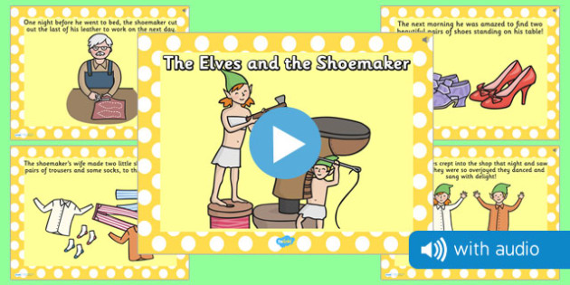 The Elves and the Shoemaker Narrated Story - traditional tale, sounds, spoken, auditory, listening, early years, ks1, key stage 1, retelling