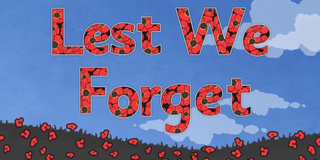 Lest We Forget Display Lettering-remembrance day, themed, A4, display, lettering, display lettering, A4 lettering, ww1, lest we forget