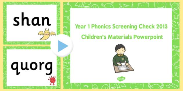 Year 1 Phonic Screening Check 2013 Childrens Materials PowerPoint