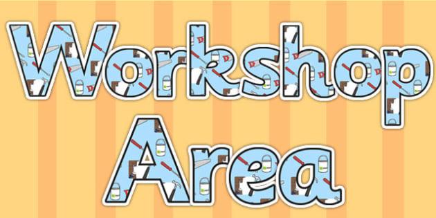 Workshop Area Display Lettering - workshop, classroom areas