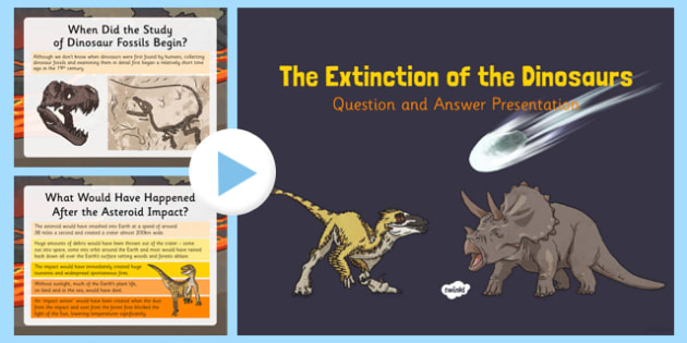Dinosaur Extinction Presentation - Fossils, meteor, asteroid, extinct, chicxulub crater