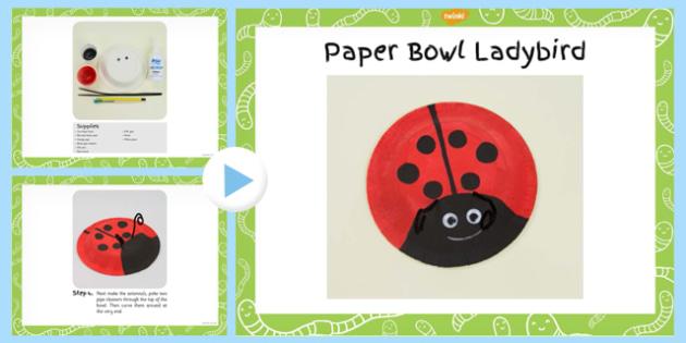 Paper Bowl Ladybird Craft Instructions PowerPoint - minibeasts, EYFS lesson plan, activity,