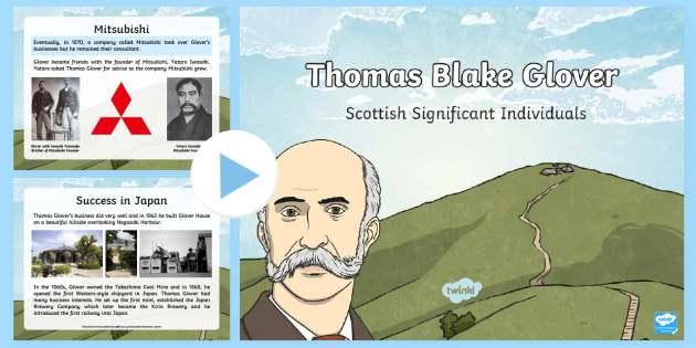 Scottish Significant Individuals Thomas Blake Glover PowerPoint - CfE, Scottish Significant Individuals, famous Scots, key figures, history, people in past societies,