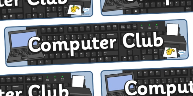 Computer Club Display Banner - Computer Club Display Banner, computer club, ICT, information and communications technology, computer, display, banner, sign, poster, laptop, monitor, keyboard, mouse, pointer, arrows, backspace, enter, control, Caps Lo