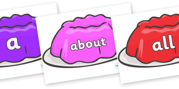 100 High Frequency Words on Jelly - High frequency words, hfw, DfES Letters and Sounds, Letters and Sounds, display words