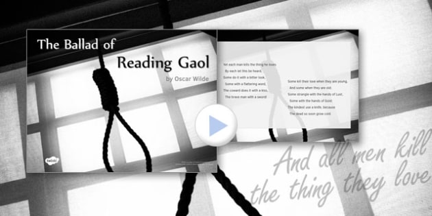 The Ballad of Reading Gaol by Oscar Wilde Poem PowerPoint - the ballad of reading gaol, oscar wilde