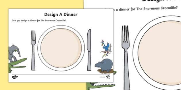 Design A Dinner to Support Teaching on The Enormous Crocodile - design, dinner, enormous crocodile, roald dahl, story, activity