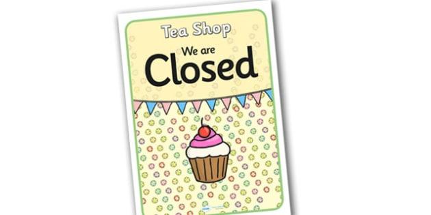 Tea Shop Role Play Closed Sign - tea shop, role play, closed sign, tea shop role play, tea shop closed sign, tea shop signs, role play closed sign