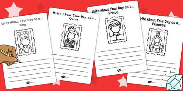Write About Your Day as a Royal Person Activity Sheet - royal, worksheet