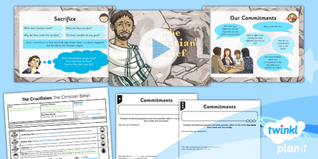PlanIt - RE Year 6 - Free Will and Determinism-The Crucifixion Lesson 5: The Christian Belief Lesson Pack - Easter, crucifixion, sacrifice, commitment, choice