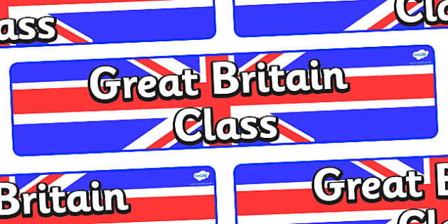 Great Britain Themed Classroom Display Banner - Themed banner, banner, display banner, Classroom labels, Area labels, Poster, Display, Areas