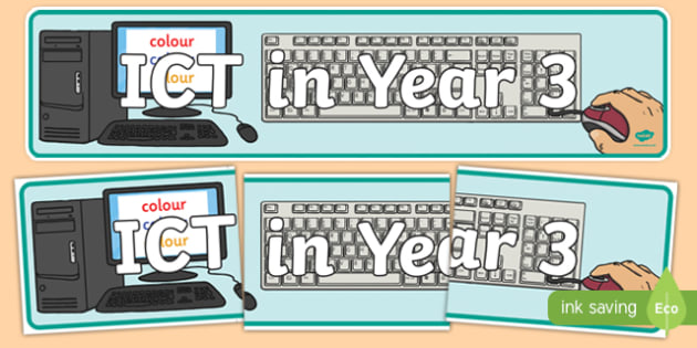 ICT in Year 3 Display Banner - ict, year 3, display banner, display, banner, computing