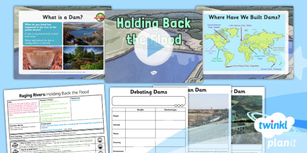 PlanIt - Geography Year 6 - Raging Rivers Lesson 6: Holding Back the Flood Lesson Pack